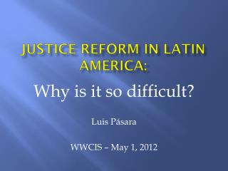 Justice reform  in  Latin America :
