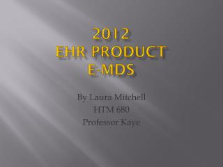 2012 EHR Product E-MDs