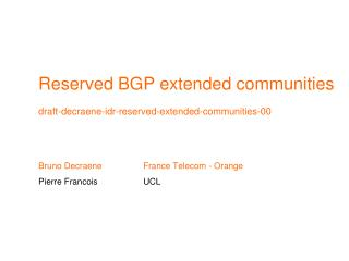 Reserved BGP extended communities draft-decraene-idr-reserved-extended-communities-00