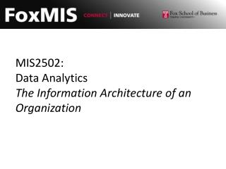 MIS2502: Data Analytics The Information Architecture of an Organization