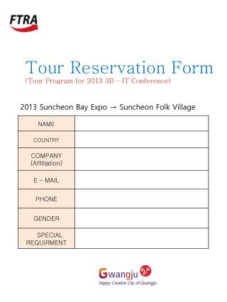 Tour Reservation Form (Tour Program for  2013  3D –  IT Conference)