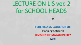 LECTURE ON LIS ver. 2 for SCHOOL HEADS