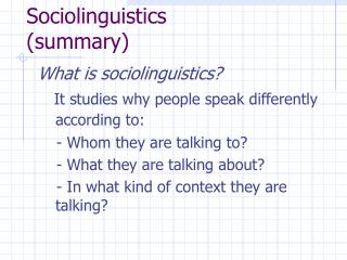 Sociolinguistics  (summary)