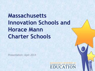 Massachusetts  Innovation Schools and Horace  Mann Charter  Schools