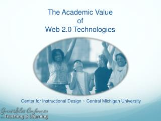 The Academic Value  of  Web 2.0 Technologies