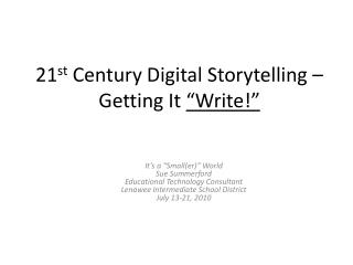 "21 st  Century Digital Storytelling – Getting It  ""Write!"""