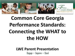 Common Core Georgia Performance Standards: Connecting the WHAT to the HOW