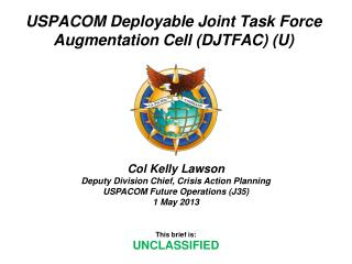 USPACOM Deployable Joint Task Force Augmentation Cell (DJTFAC) (U)