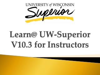 Learn@ UW-Superior V10.3  f or Instructors