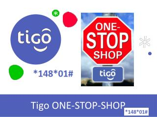 Tigo ONE-STOP-SHOP