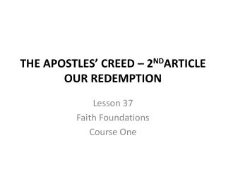 THE APOSTLES' CREED – 2 ND ARTICLE OUR REDEMPTION