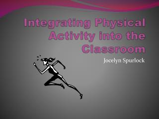 Integrating Physical Activity into the Classroom