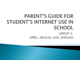 PARENT'S GUIDE FOR STUDENT'S INTERNET USE IN SCHOOL
