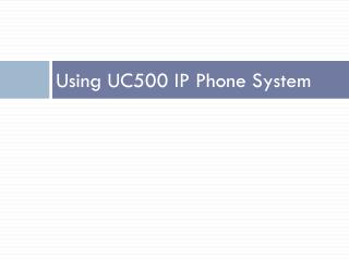 Using UC500 IP Phone System
