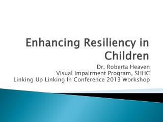 Enhancing Resiliency in Children