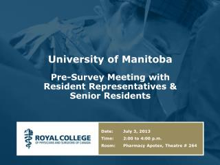 University of Manitoba Pre-Survey Meeting with Resident Representatives & Senior Residents