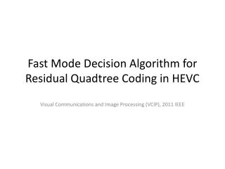 Fast Mode Decision Algorithm for Residual  Quadtree  Coding in HEVC