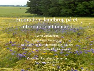 Fremtidens landbrug på et internationalt marked