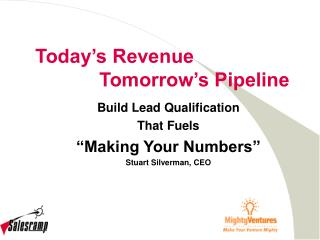 Today s Revenue   Tomorrow s Pipeline