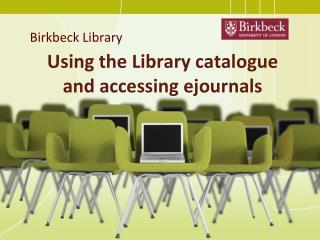 Using the Library catalogue and accessing  ejournals