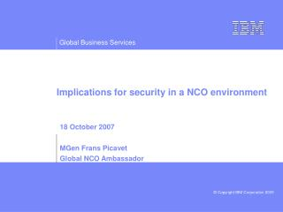 Implications for security in a NCO environment