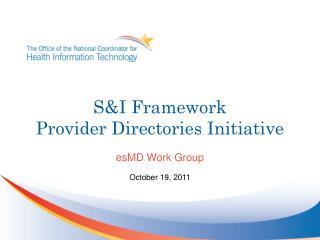 S&I Framework Provider Directories Initiative