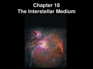 Chapter 18 The Interstellar Medium