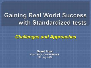 Gaining Real World Success with Standardized tests