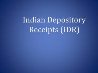 Indian Depository Receipts (IDR)