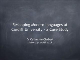 Reshaping Modern languages at Cardiff University - a Case Study