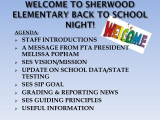 WELCOME TO SHERWOOD ELEMENTARY BACK TO SCHOOL NIGHT!