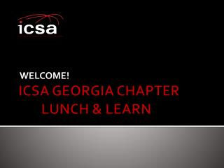 ICSA GEORGIA CHAPTER 	LUNCH & LEARN