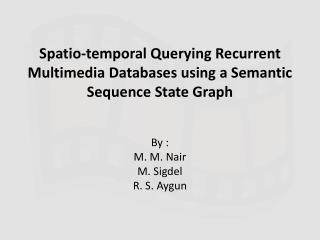 Spatio-temporal Querying Recurrent Multimedia Databases using a Semantic Sequence State Graph