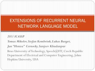EXTENSIONS OF RECURRENT NEURAL NETWORK LANGUAGE MODEL