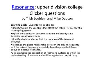 Resonance : upper division college Clicker questions  by Trish Loeblein and Mike Dubson