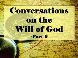 Conversations on the Will of God -Part 6