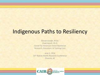 Indigenous Paths to Resiliency