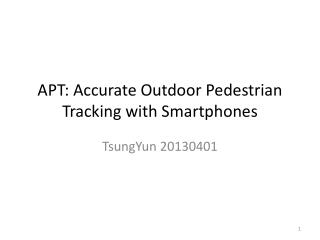 APT: Accurate Outdoor Pedestrian Tracking  with Smartphones