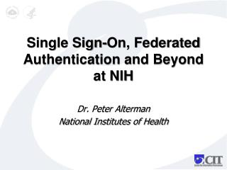 Single Sign-On, Federated Authentication and Beyond at NIH