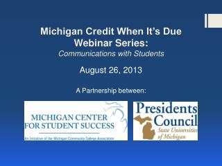 Michigan Credit When It's Due Webinar Series: Communications with Students