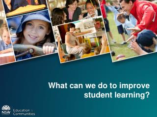 What can we do to improve student learning?