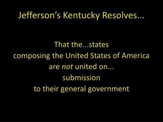 Jefferson's Kentucky Resolves...