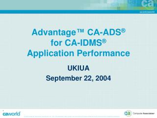 Advantage ™ CA-ADS ® for CA-IDMS ® Application Performance