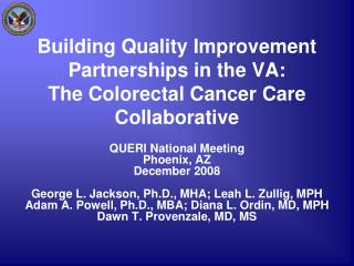 Building Quality Improvement Partnerships in the VA: The Colorectal Cancer Care Collaborative