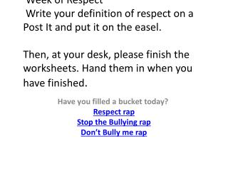 Have you  filled a bucket today?  Respect rap Stop the Bullying rap Don't Bully me rap