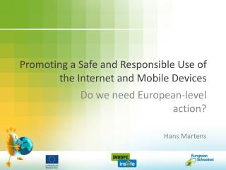 Promoting a Safe and Responsible Use of the Internet and Mobile Devices