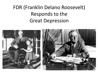 FDR (Franklin Delano Roosevelt) Responds to the  Great Depression