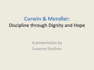 Curwin  &  Mendler :  Discipline through Dignity and Hope
