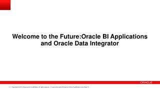 Welcome to the  Future:Oracle  BI Applications and Oracle Data Integrator
