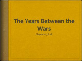 The Years Between the Wars